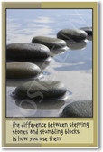 The Difference Between Stepping Stones & Stumbling Blocks Is How You Use Them - Motivational Classroom Poster