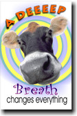 A Deep Breath Changes Everything - Classroom Motivational Poster (cm145)