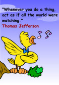 Whenever you do a thing, act as if the whole world were watching - Thomas Jefferson - Classroom Motivational Poster (cm146)