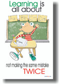 Learning is all about not making same mistakes TWICE - Classroom Motivational Poster (cm132)