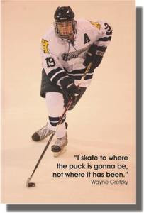 "Wayne Gretzky ""I skate to where the puck is gonna be."" - Classroom Motivational Poster (cm126)"