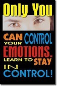 Only You Can Control Your Emotions - Classroom Motivational Poster (cm127)