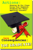 PosterEnvy - Actions Have Consequences - You Graduate Poster
