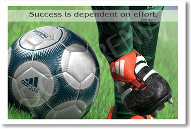 Success is dependent on effort Sophocles Soccer Player kicking ball Motivational PosterEnvy Sports Poster