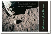 """Walking on Moon - """"I have learned to use the word impossible with the greatest of caution."""" - Wernher Von Braun - Classroom Motivational Poster Print Gift"""