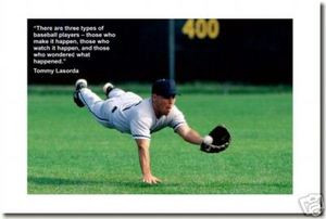 """Diving Catch - """"There are three types of baseball players - Those who make it happen, those who watch it happen and those who wonder what happened."""" Tommy Lasorda - Classroom Motivational Poster Print Gift"""