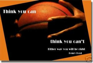 """Basketball - """"Think you can, think you can't. Either way you will be right."""" - Henry Ford - Classroom Motivational Poster Print Gift"""