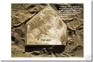 """Home Plate - """"There are 3 types of baseball players - Those who make it happen, those who watch it happen and those who wonder what happened."""" Tommy Lasorda - Classroom Motivational Poster Print Gift"""