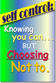 Self Control - Knowing You Can But Choosing Not To - Poster Motivational Poster Print Gift