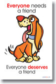 Everyone Deserves a Friend - Classroom Motivational Poster Print Gift