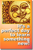 It's a Perfect Day to Learn Something New! - Classroom Motivational Poster Print Gift