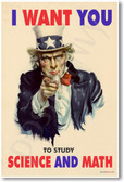 I Want You to Study Science & Math - Classroom Motivational Poster Print Gift