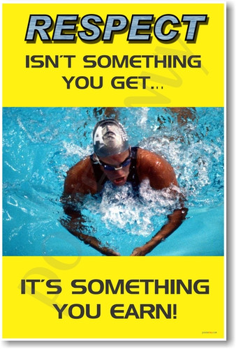 """Respect isn't something you get - It's something you earn"" - Michael Phelps - Classroom Motivational Poster Print Gift"