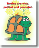 Turtles are Wise, Patient & Peaceful - Classroom Motivational Animal Poster (an163)
