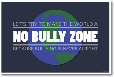 Planet Earth - Let's Try To Make The World A No Bully Zone - NEW Classroom Motivational PosterEnvy Poster