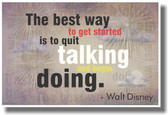 The Best Way to Get Started Is to Quit Talking and Begin Talking - Walt Disney - NEW Classroom Motivational PosterEnvy Poster