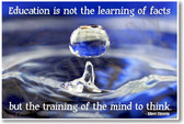 Water Droplet - Education Is Not The Learning of Facts but the Training of the Mind to Think - Albert Einstein Quote - NEW Classroom Motivational PosterEnvy Poster
