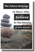 Pile of Stones - The Future Belongs To Those Who Believe In the Beauty of Their Dreams - Eleanor Roosevelt - NEW Classroom Motivational PosterEnvy Poster