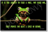 Funny Frog - It is the Ability to Take a Joke Not Make One That Proves You Have a Sense of Humor - Max Eastman - NEW Classroom Motivational PosterEnvy Poster