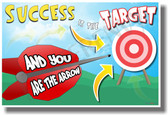 Success Is The Target and You Are the Arrow - NEW Classroom Motivational PosterEnvy Poster