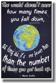 Planet Earth - The World Doesn't Care How Many Times You Fall Down As Long As It's One Fewer Than the Number of Times You Get Back Up - Aaron Sorkin - Dark - NEW Classroom Motivational PosterEnvy Poster