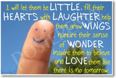 Finger Figure - I Will Let Them Be Little, Fill Their Hearts With Laughter... - New Teacher Classroom Motivational PosterEnvy Poster