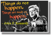 Things Do Not Happen, Things are Made to Happen - JFK - NEW Famous Person Poster (fp323)