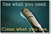 Kitchen faucet - Use What You Need Clean What You Use - Classroom and Office Poster