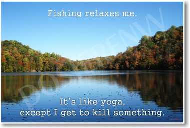 Fishing Relaxes Me - Ron Swanson Quote