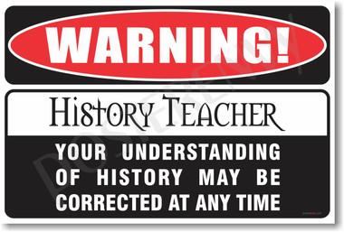 Warning History Teacher Poster Print Gift
