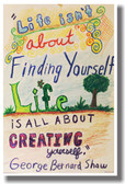 Life Isn't About Finding Yourself, Life Is All About Creating Yourself - George Bernard Shaw - NEW Classroom Motivational PosterEnvy Poster