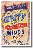 Most Folks Are About As Happy As They Make Up Their Minds to Be - Abraham Lincoln - NEW Classroom Motivational PosterEnvy Poster