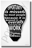 Lightbulb - Opportunity Is Missed By Most People Because It Is Dressed In Overalls and Looks Like Work - Thomas Edison - NEW Classroom Motivational Quote PosterEnvy Poster