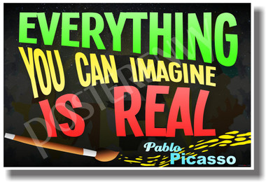 Everything You Can Imagine Is Real - Pablo Picasso - NEW Classroom Motivational Quote PosterEnvy Poster
