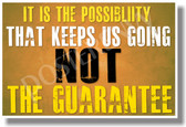 It Is The Possibility That Keeps Us Going Not The Guarantee (Gold Background) - NEW Classroom Motivational Quote PosterEnvy Poster