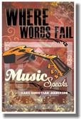 Where Words Fail Music Speaks - NEW Music Poster (mu075)