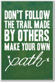 Dont Follow The Trail Made By Others, Make Your Own Path - NEW Classroom Motivational Poster (cm1011)