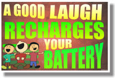 A Good Laugh Recharges Your Battery 2 - NEW Classroom Motivational Poster (cm1013)