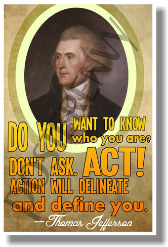 Do You Want To Know Who You Are? Thomas Jefferson - NEW Famous Person Poster (fp331)