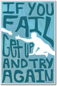 If You Fail Get Up and Try Again - NEW Classroom Motivational Poster (cm1022)