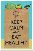 Keep Calm and Eat Healthy 2 - NEW Motivational Health and Fitness Poster (he035)