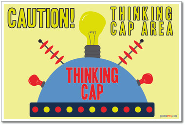Thinking Cap - NEW Classroom Motivational Quote Poster (cm1027)