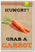 Hungry? Grab a Carrot - NEW Health and Nutrition Poster (he046) PosterEnvy Diet Healthy Food Vegetable Veggie