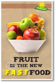 Fruit is the New Fast Food - NEW Health and Nutrition Healthy eating diet Poster (he040) PosterEnvy