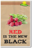 Red Is The New Black - NEW Healthy Snacks and Nutrition Poster (he051) PosterEnvy radishes vegetables