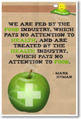 We Are Fed by the Food Industry Which Pays No Attention to Health and Treated by the Health Industry Which Pays No Attention Food Doctor Mark Hyman - NEW Healthy Foods and Nutrition PosterEnvy Poster (he055) green apple