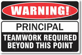 WARNING - Principal - Teamwork Required Beyond This Point - NEW School Humor Poster (hu268)