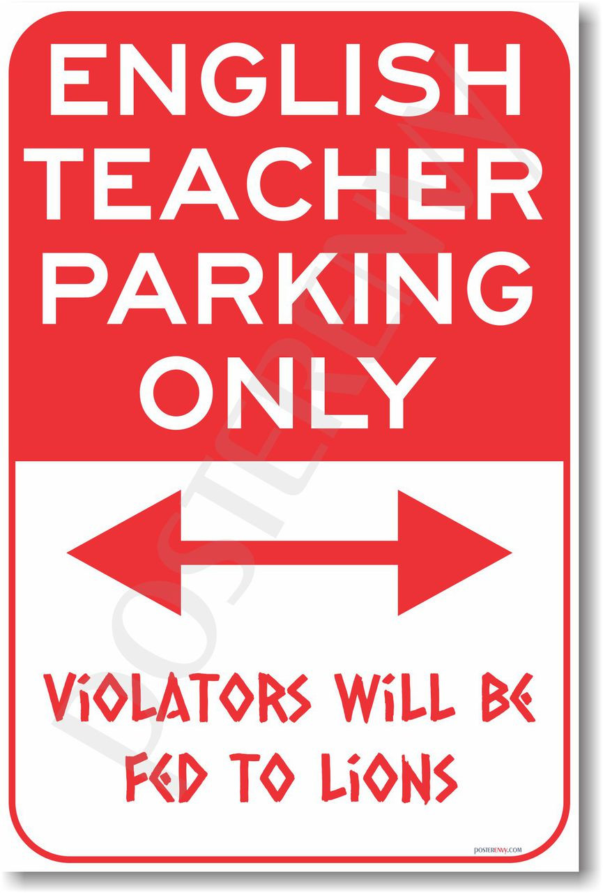 warning english teacher parking only new school humor poster