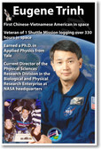 NASA Astronaut Eugene Trinh - First Chinese-Vietnamese American in Space - NEW Space Poster (fp410) PosterEnvy