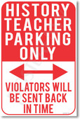 History Teacher Parking Only - Violators Will Be Sent Back In Time - NEW Funny Classroom Poster (hu277) Social Studies School PosterEnvy Novelty Gift
